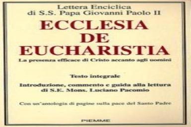 Thông điệp về Bí tích Thánh Thể (1): Ecclesia de Eucharistia
