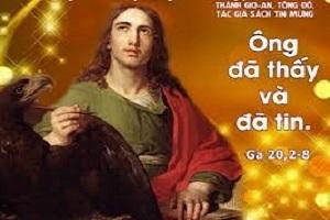 Ông đã thấy và đã tin: SN Tin Mừng thứ Sáu - lễ Thánh Gioann Tông đồ, tác giả sách Tin Mừng (27.12.2019)