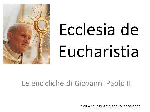 Thông điệp Ecclesia de Eucharistia (14)