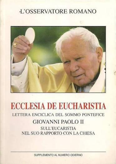 Thông điệp Ecclesia de Eucharistia (7)