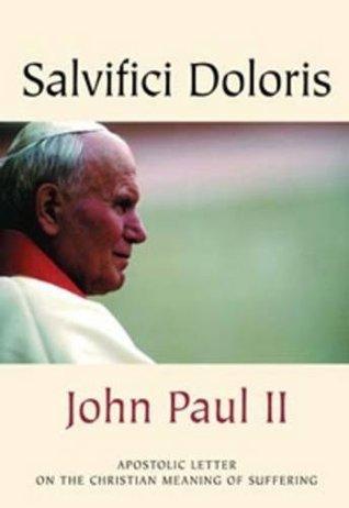 Tông thư Salvifici Doloris (2) - Về ý nghĩa đau khổ của con người theo Kitô giáo