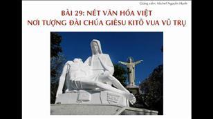 Bài 29: Nét văn hóa Việt nơi tượng đài Chúa Giêsu Kitô Vua Vũ Trụ