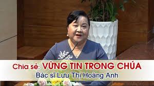 Chia sẻ niềm tin: Vững tin trong Chúa - Bác sĩ Lưu Thị Hoàng Anh