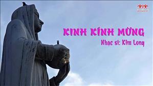 Kinh Kính Mừng - Sáng tác: Kim Long