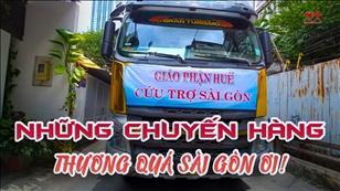 Hãy đến mà xem: Những chuyến hàng Thương quá Sài Gòn