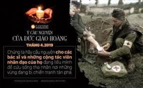 Ý cầu nguyện tháng 04/2019: Các bác sĩ và cộng tác viên trong những vùng chiến tranh