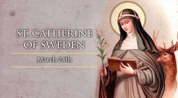 Thánh Catherine Thuỵ Điển (24/03)