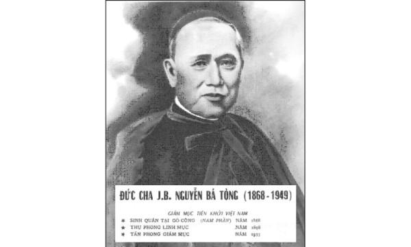 Giám mục VN tiên khởi: Đức cha Gioan Baotixita Nguyễn Bá Tòng (1868-1949)