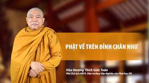 HT. Thích Giác Toàn: ``Phật về trên đỉnh Chân Như``