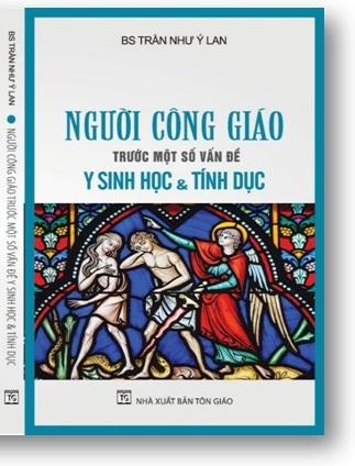 Sách ``Người Công giáo trước một số vấn đề Y sinh học và Tính dục``
