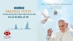 Sách nói: Thông Điệp ``Fratelli tutti`` của ĐGH Phanxicô - Từ số 42-50