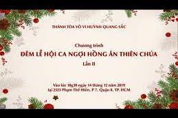 Đêm lễ hội ca ngợi Hồng Ân Thiên Chúa lần II (14.12.2019)