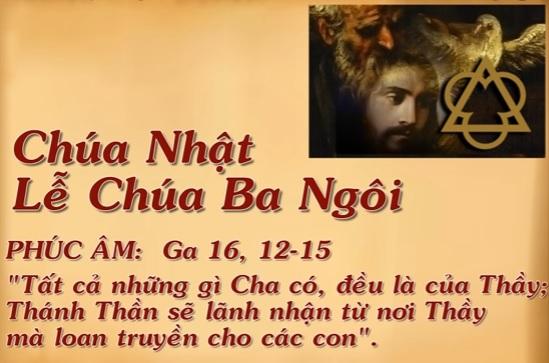 Phúc âm lễ Chúa Ba Ngôi (22.5.2016)