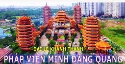 Đại lễ khánh thành Pháp viện Minh Đăng Quang