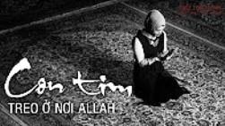 Islam: Con tim treo ở nơi Allah